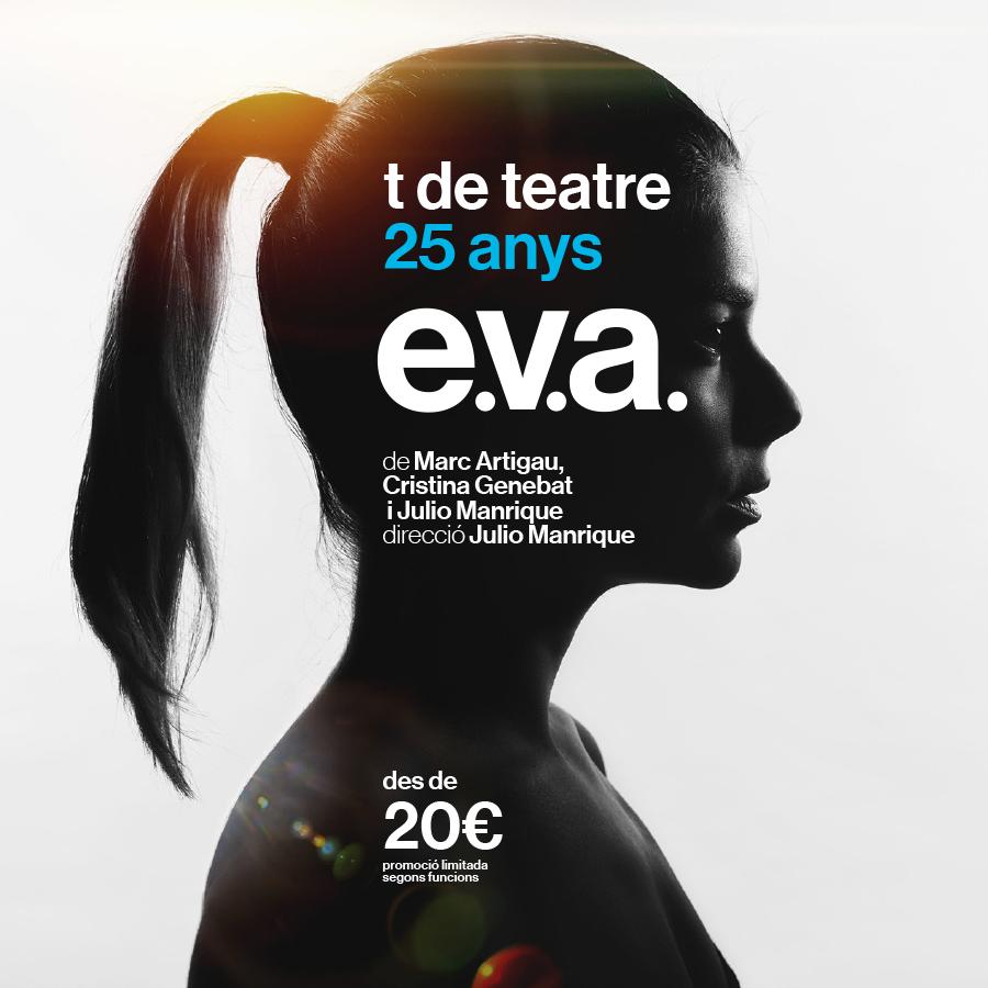 E.V.A. - Teatre Romea - Promoció